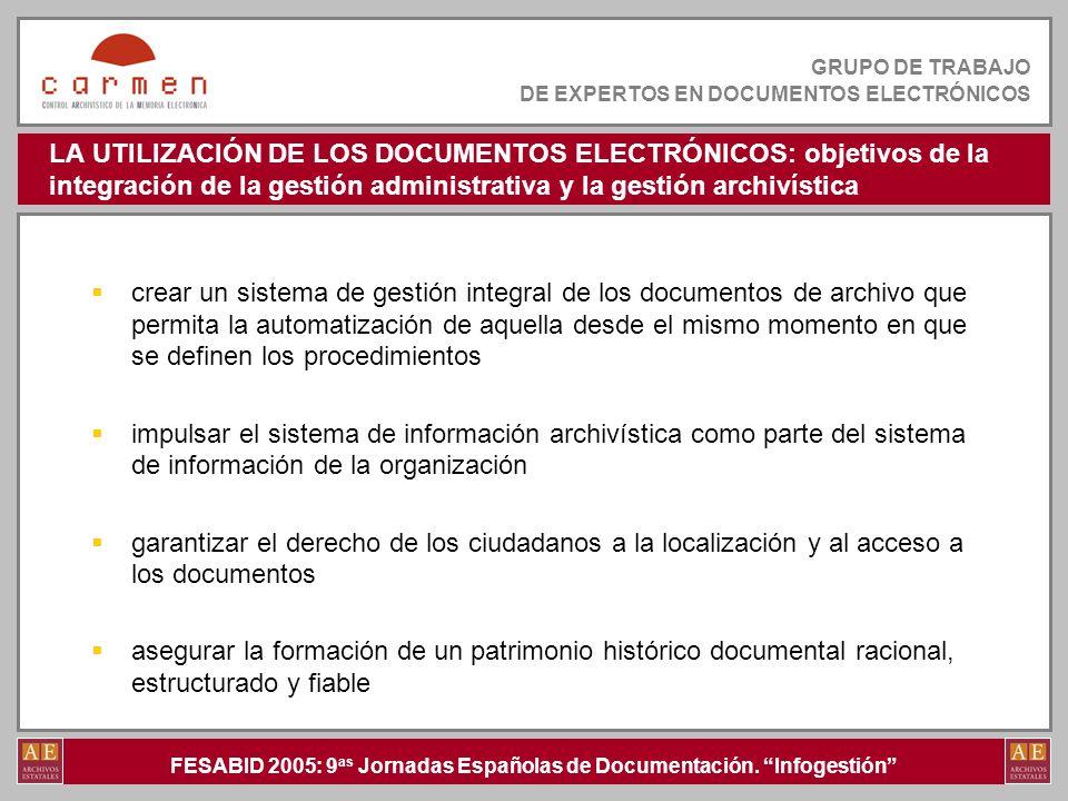 LA UTILIZACIÓN DE LOS DOCUMENTOS ELECTRÓNICOS: objetivos de la integración de la gestión administrativa y la gestión archivística