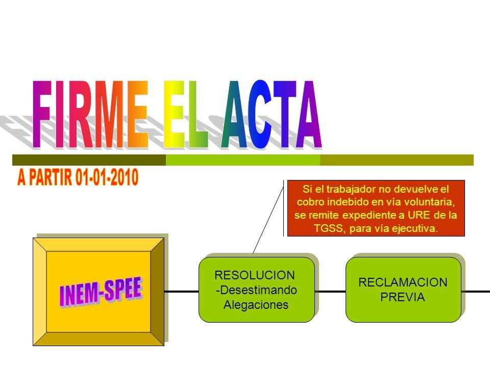 FIRME EL ACTA A PARTIR 01-01-2010 INEM-SPEE RESOLUCION RECLAMACION