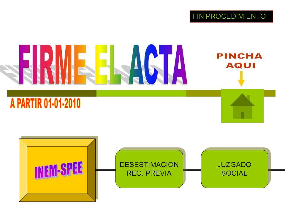 FIRME EL ACTA PINCHA AQUI A PARTIR 01-01-2010 INEM-SPEE