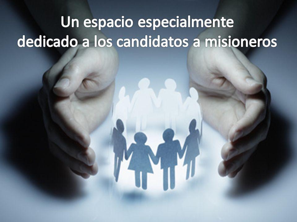 Un espacio especialmente dedicado a los candidatos a misioneros