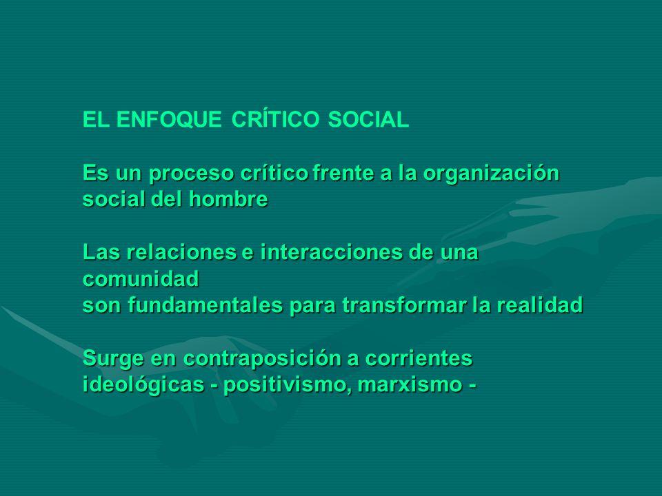 EL ENFOQUE CRÍTICO SOCIAL