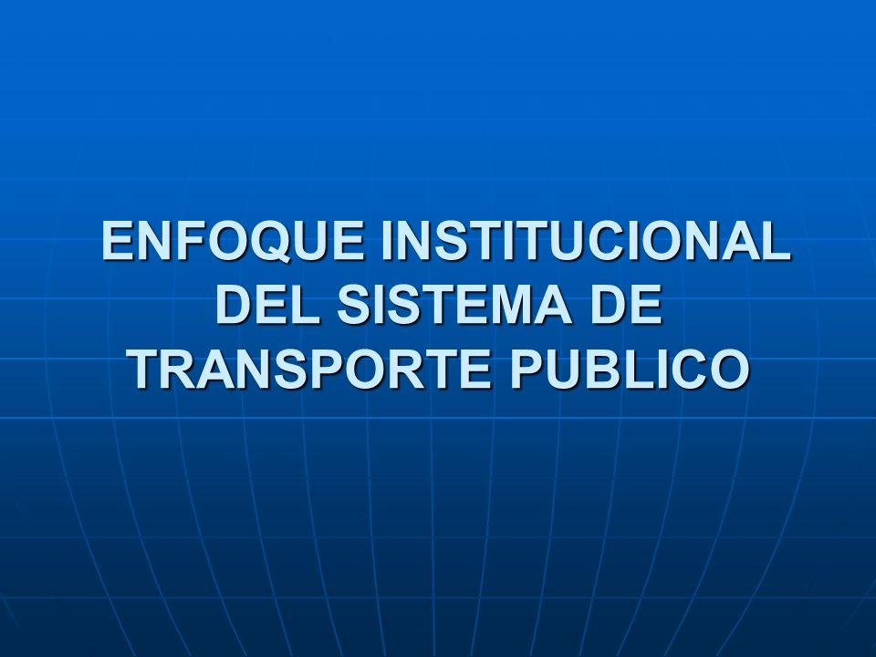 ENFOQUE INSTITUCIONAL DEL SISTEMA DE TRANSPORTE PUBLICO