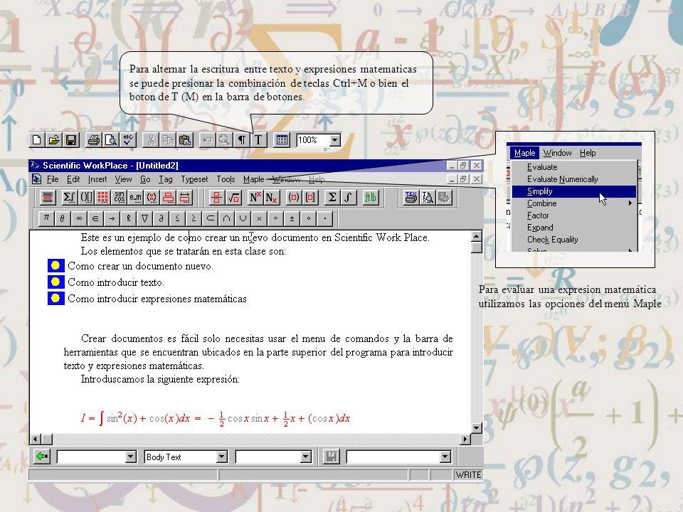 Para alternar la escritura entre texto y expresiones matematicas
