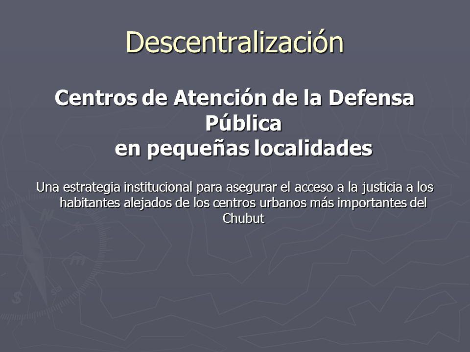 Centros de Atención de la Defensa Pública en pequeñas localidades