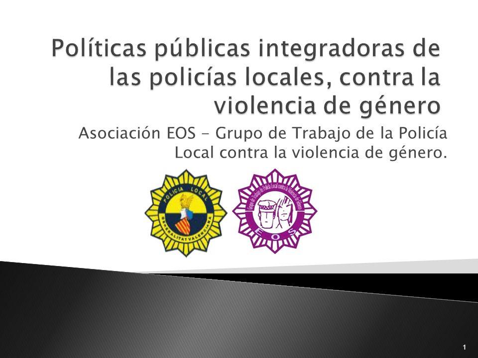 Políticas públicas integradoras de las policías locales, contra la violencia de género