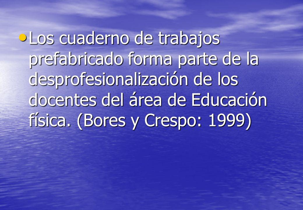 Los cuaderno de trabajos prefabricado forma parte de la desprofesionalización de los docentes del área de Educación física.