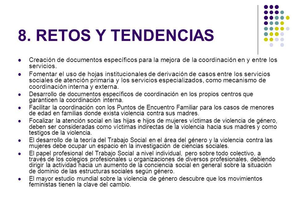 8. RETOS Y TENDENCIASCreación de documentos específicos para la mejora de la coordinación en y entre los servicios.