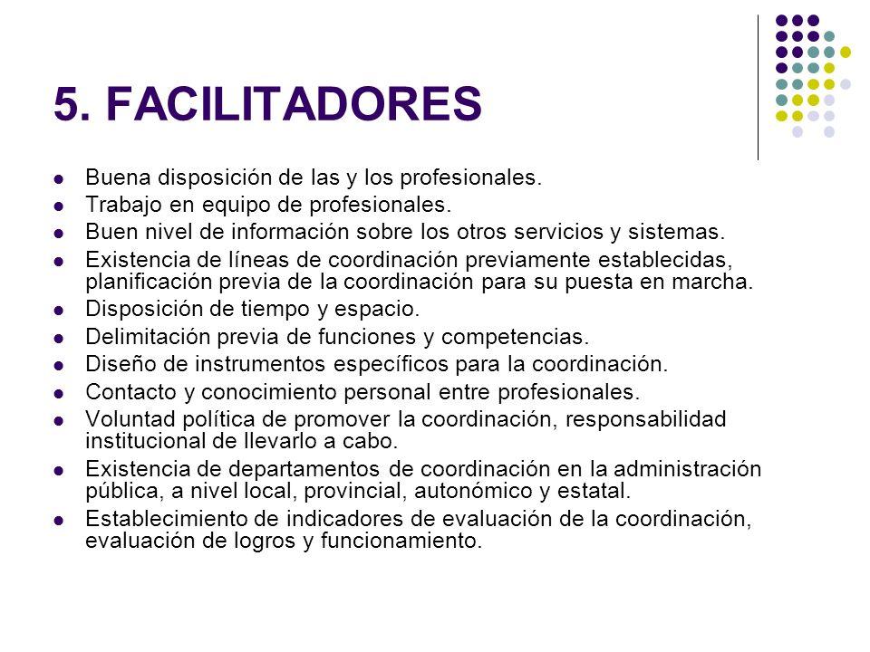 5. FACILITADORES Buena disposición de las y los profesionales.