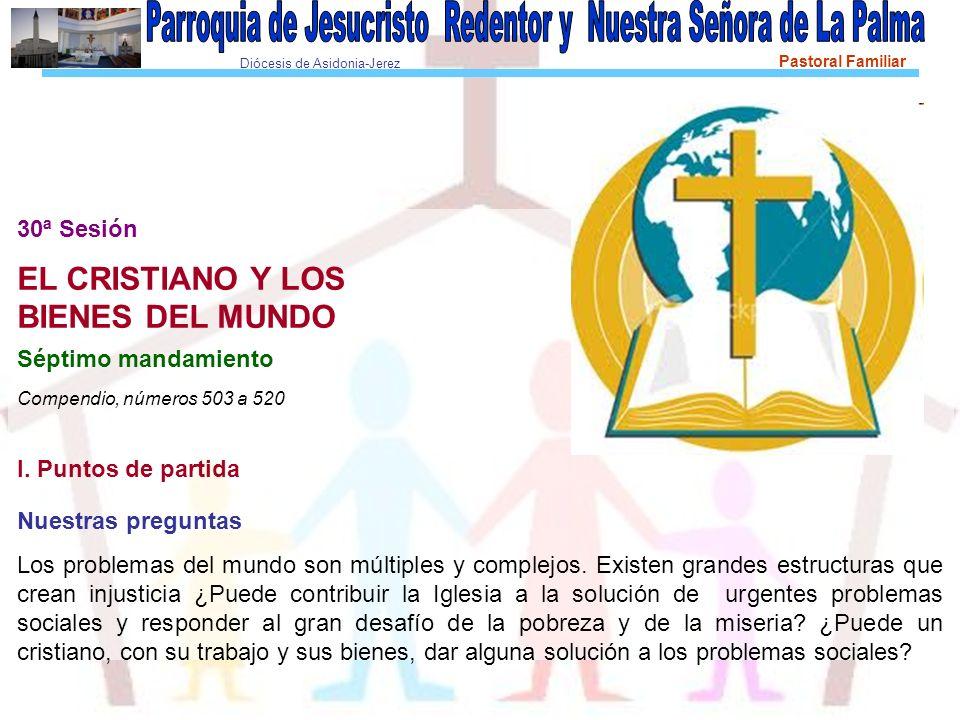EL CRISTIANO Y LOS BIENES DEL MUNDO 30ª Sesión Séptimo mandamiento
