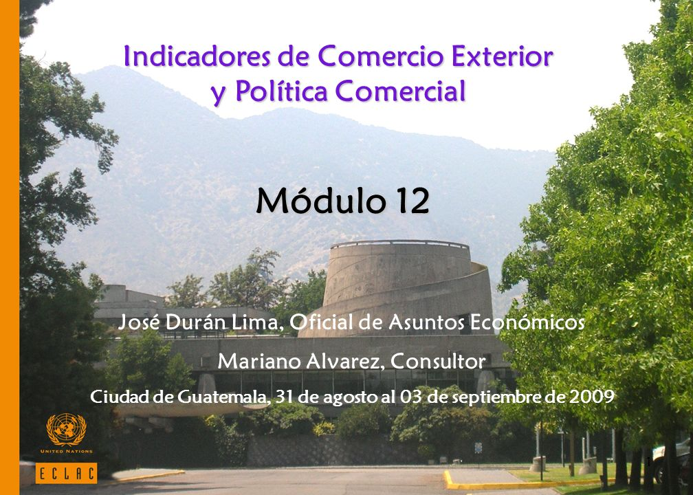 Módulo 12 Indicadores de Comercio Exterior y Política Comercial