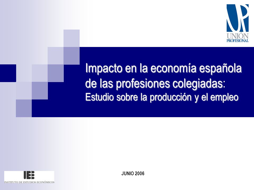 Impacto en la economía española de las profesiones colegiadas: Estudio sobre la producción y el empleo