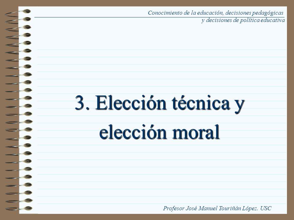 3. Elección técnica y elección moral