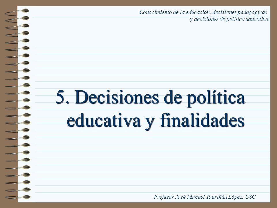 5. Decisiones de política educativa y finalidades