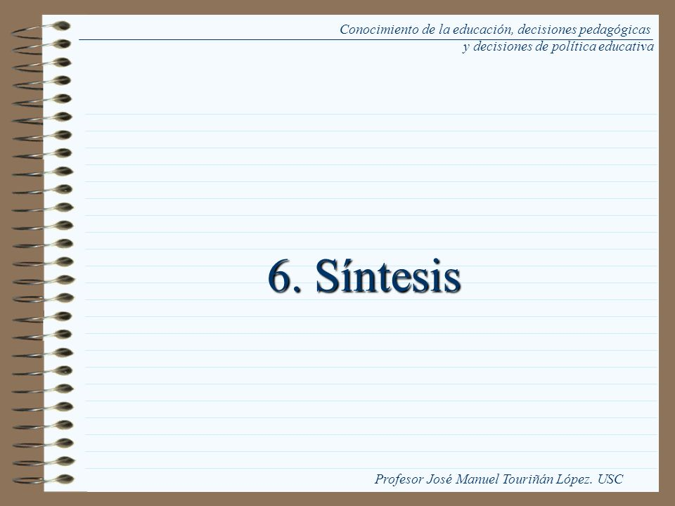 6. Síntesis Conocimiento de la educación, decisiones pedagógicas