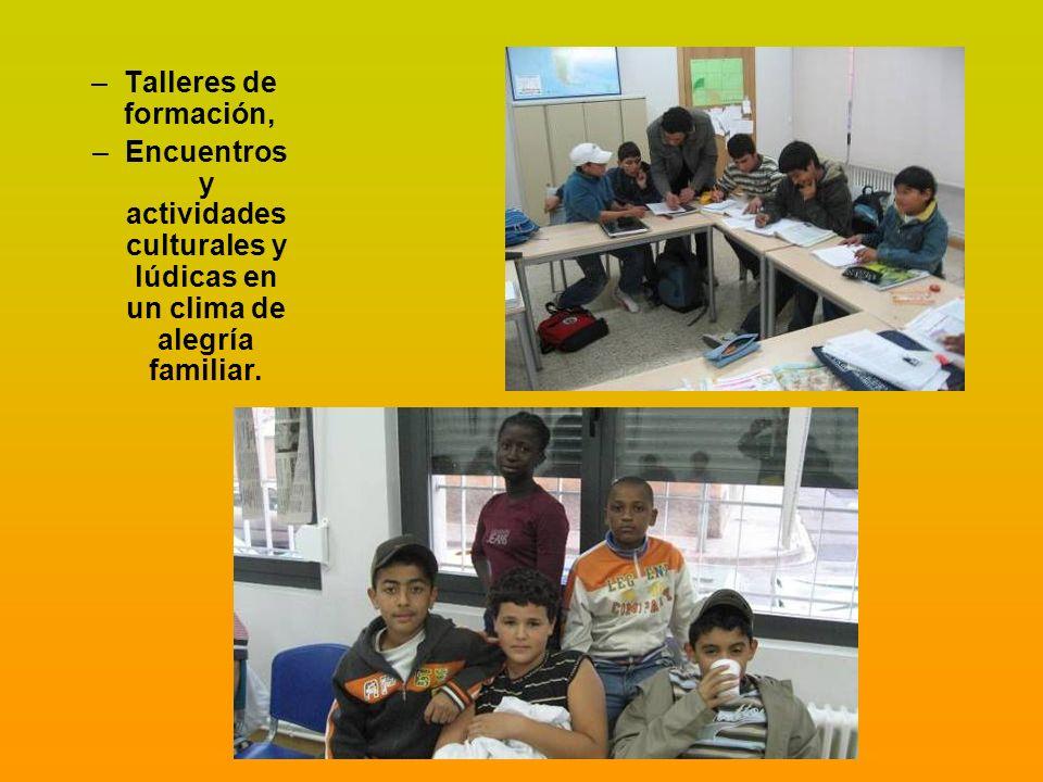 Talleres de formación, Encuentros y actividades culturales y lúdicas en un clima de alegría familiar.