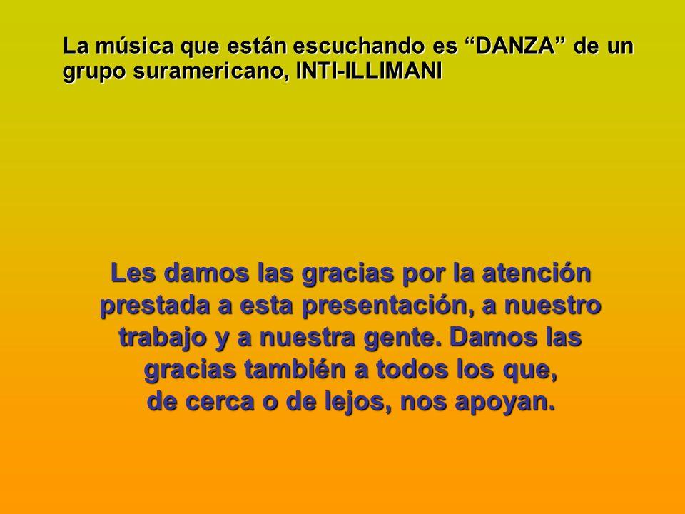 La música que están escuchando es DANZA de un grupo suramericano, INTI-ILLIMANI