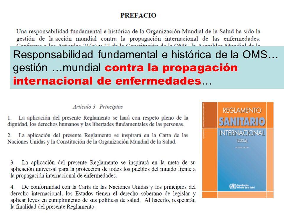 Responsabilidad fundamental e histórica de la OMS… gestión …mundial contra la propagación internacional de enfermedades…