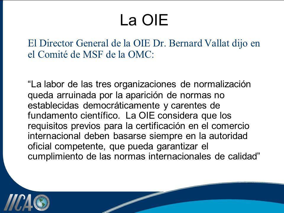 La OIE El Director General de la OIE Dr. Bernard Vallat dijo en el Comité de MSF de la OMC: