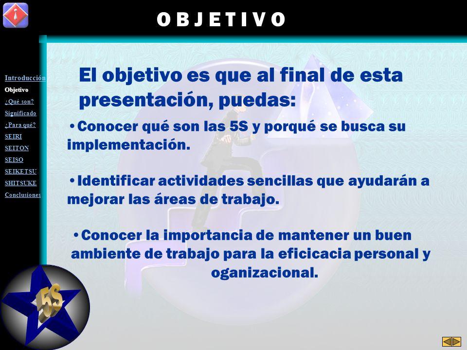 El objetivo es que al final de esta presentación, puedas: