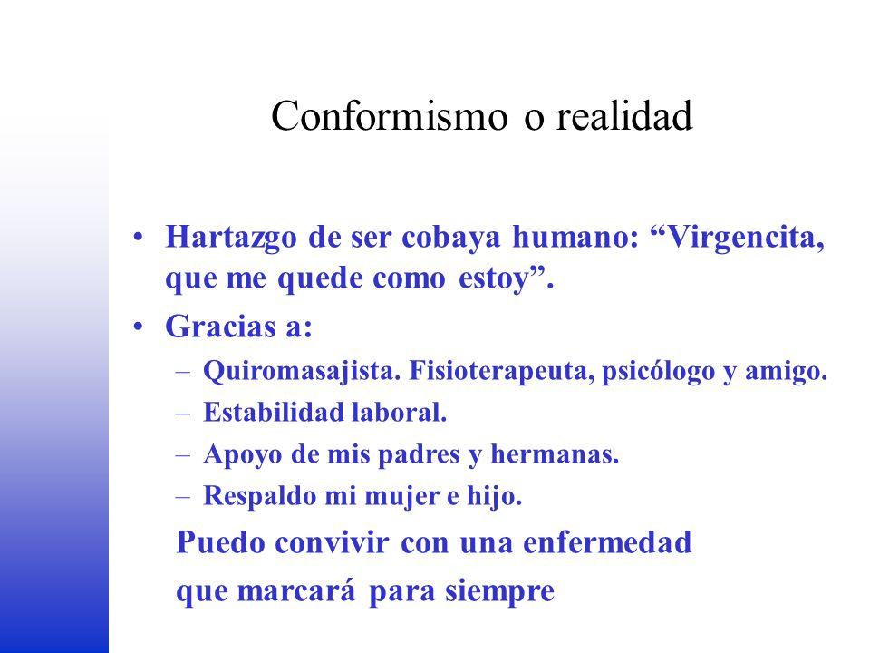 Conformismo o realidad