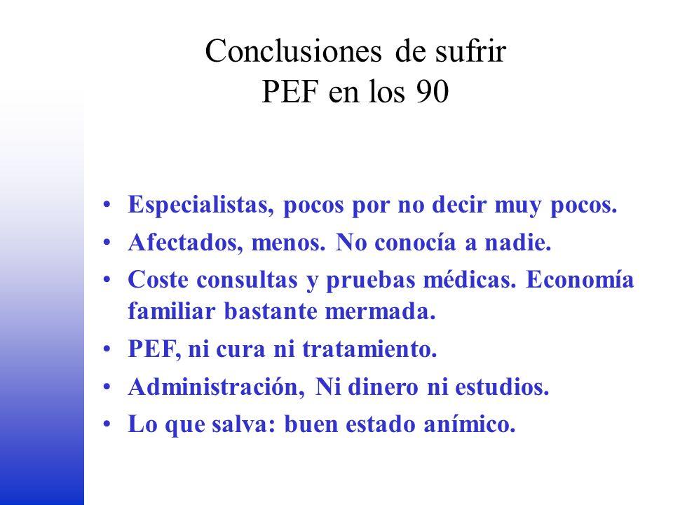 Conclusiones de sufrir PEF en los 90