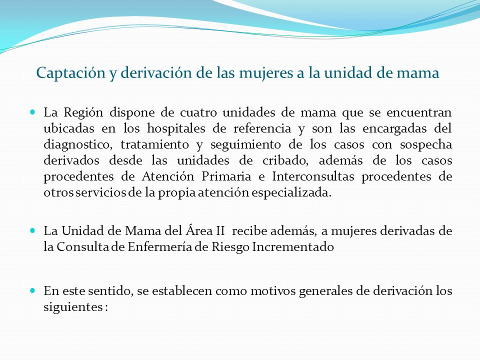 Captación y derivación de las mujeres a la unidad de mama