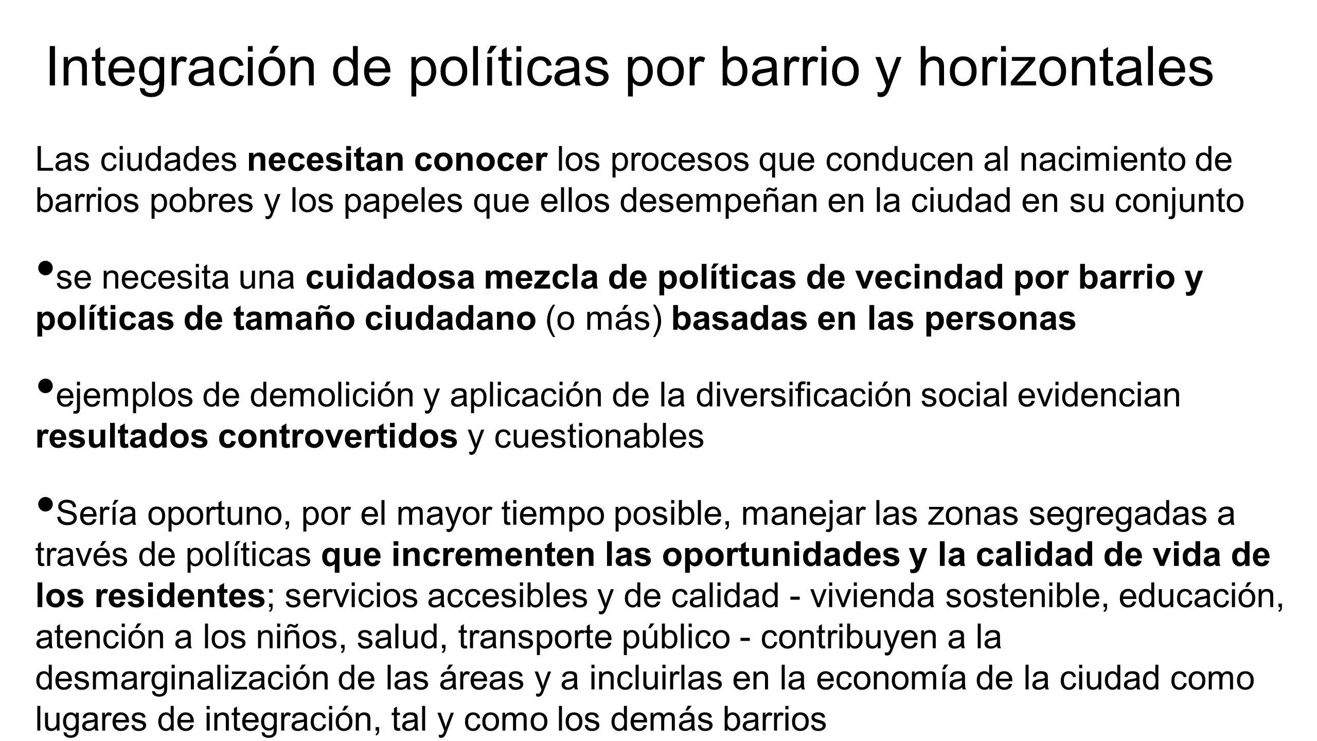 Integración de políticas por barrio y horizontales