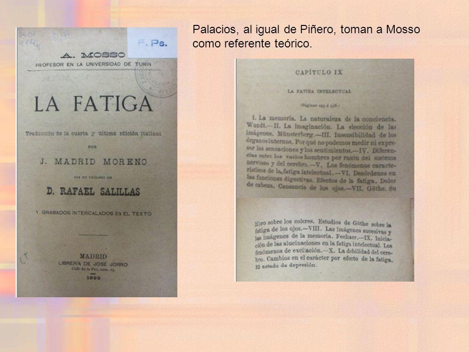 Palacios, al igual de Piñero, toman a Mosso como referente teórico.