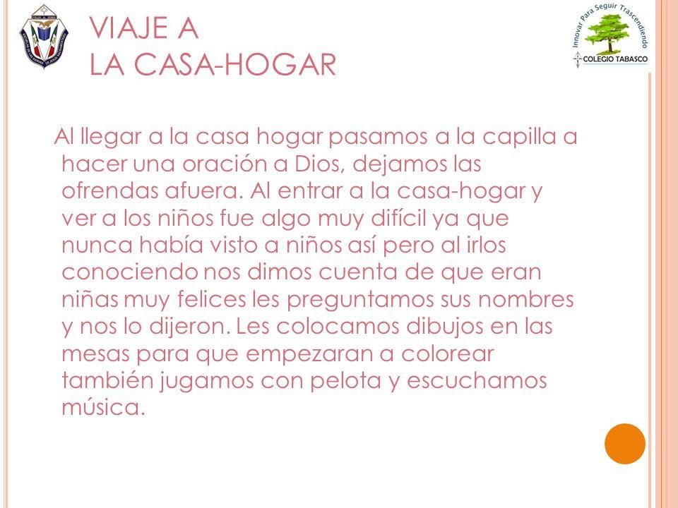 VIAJE A LA CASA-HOGAR