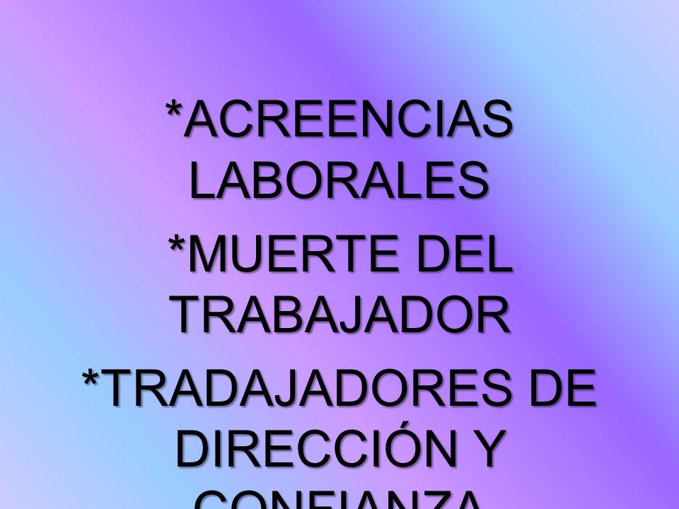 *ACREENCIAS LABORALES *MUERTE DEL TRABAJADOR