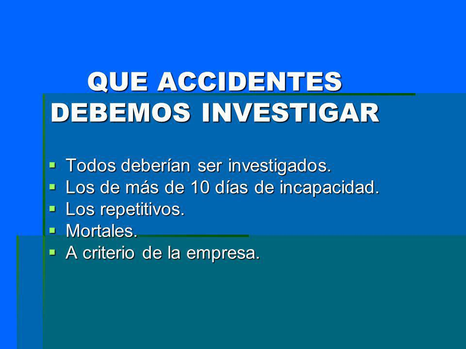 QUE ACCIDENTES DEBEMOS INVESTIGAR