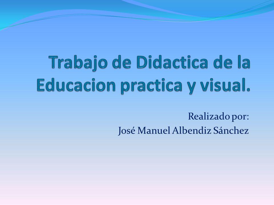 Trabajo de Didactica de la Educacion practica y visual.