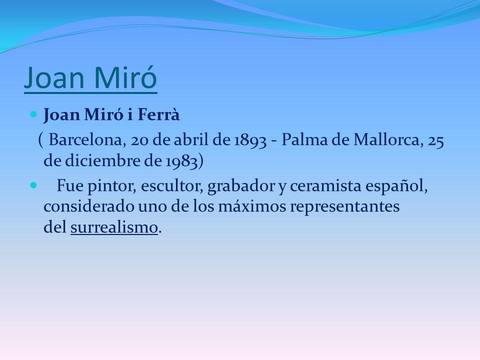 Joan Miró Joan Miró i Ferrà