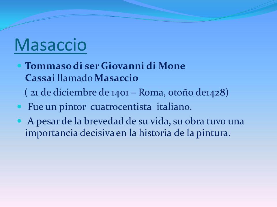 Masaccio Tommaso di ser Giovanni di Mone Cassai llamado Masaccio