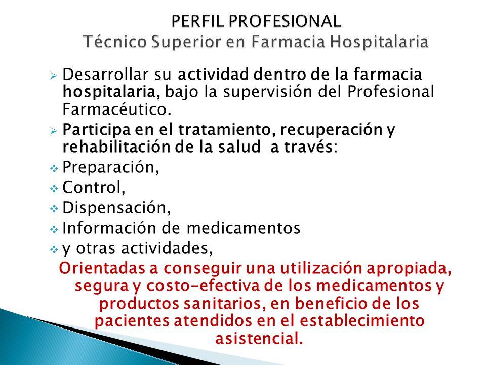 PERFIL PROFESIONAL Técnico Superior en Farmacia Hospitalaria