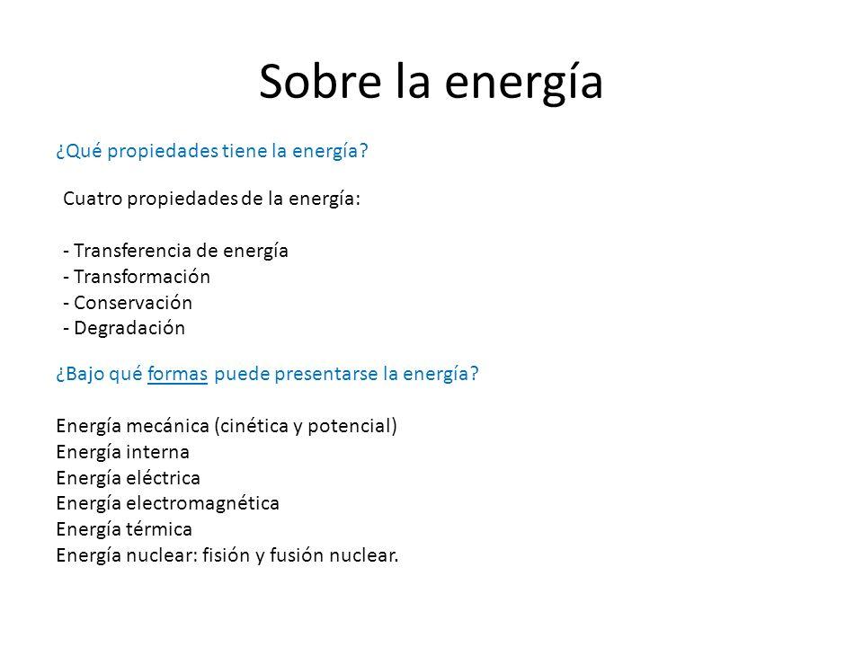 Sobre la energía ¿Qué propiedades tiene la energía