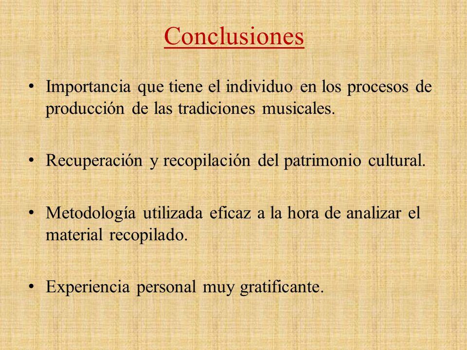 Conclusiones Importancia que tiene el individuo en los procesos de producción de las tradiciones musicales.