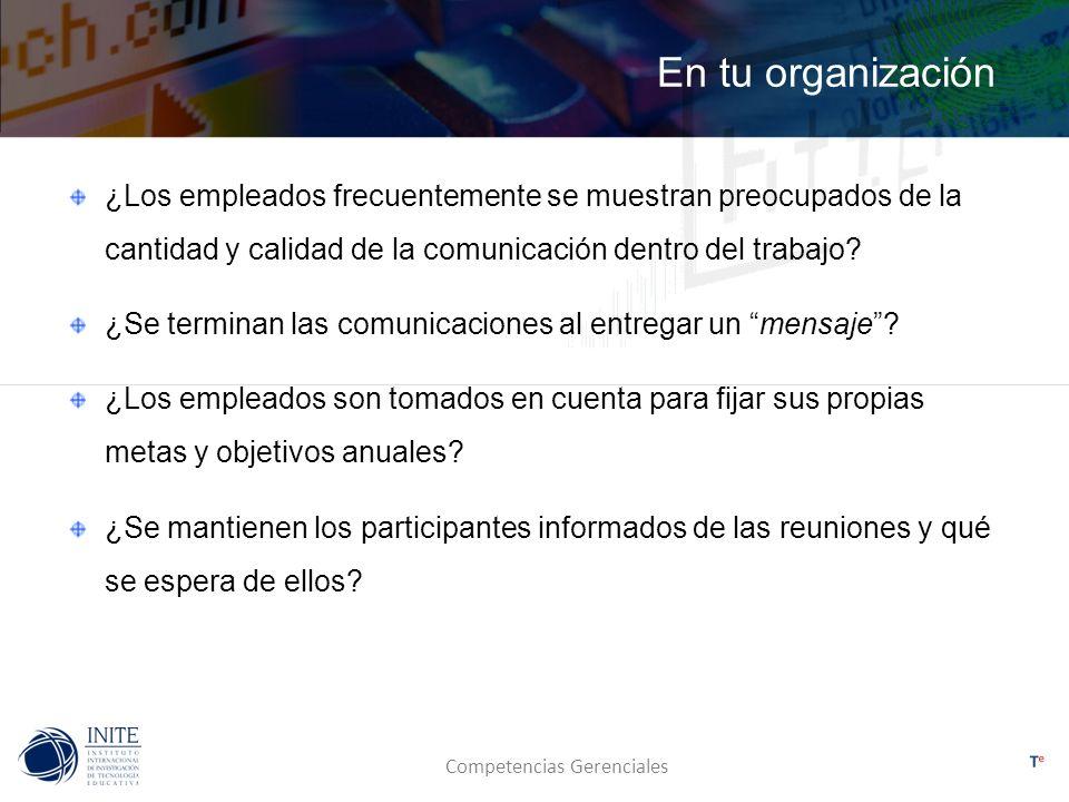 En tu organización ¿Los empleados frecuentemente se muestran preocupados de la cantidad y calidad de la comunicación dentro del trabajo