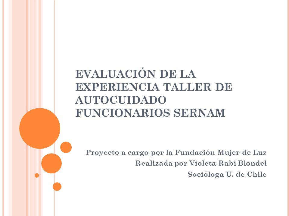 EVALUACIÓN DE LA EXPERIENCIA TALLER DE AUTOCUIDADO FUNCIONARIOS SERNAM
