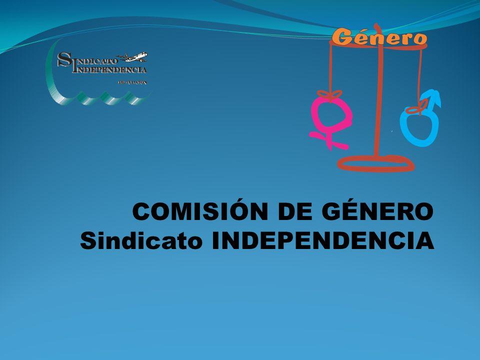 COMISIÓN DE GÉNERO Sindicato INDEPENDENCIA