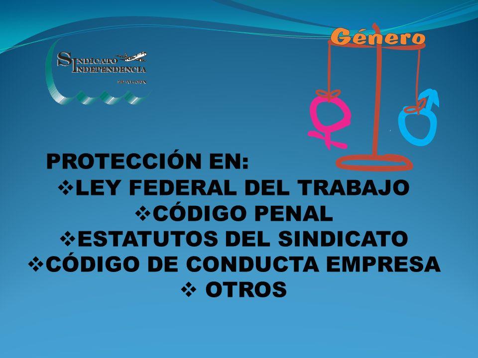 PROTECCIÓN EN: LEY FEDERAL DEL TRABAJO CÓDIGO PENAL