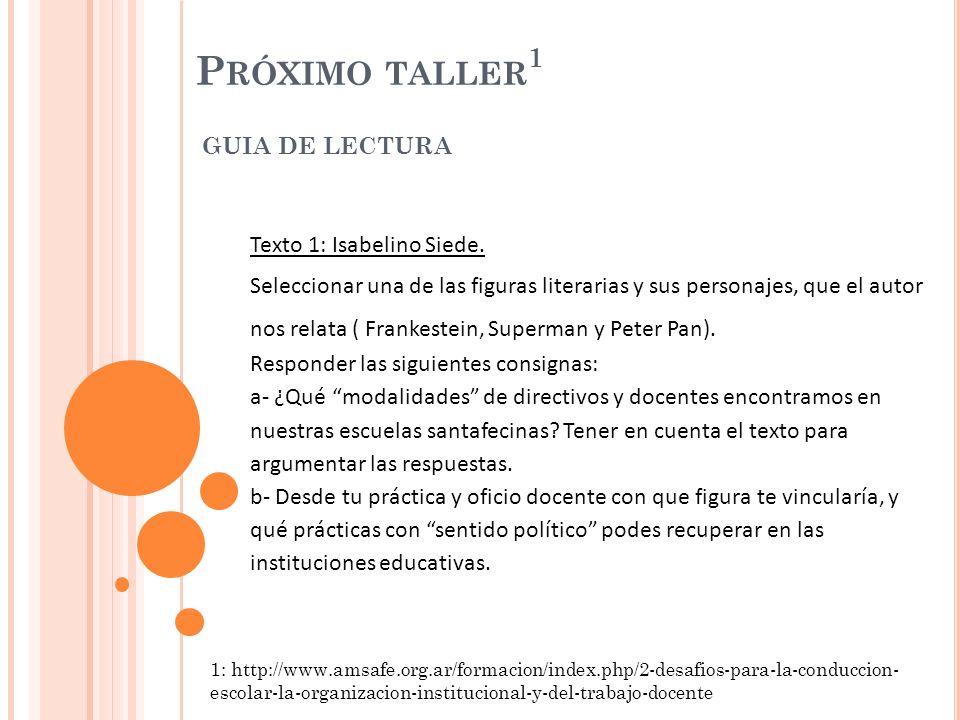 Próximo taller1 GUIA DE LECTURA Texto 1: Isabelino Siede.