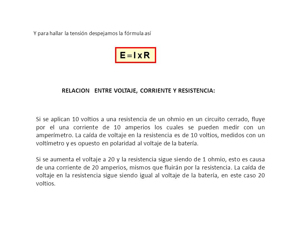 RELACION ENTRE VOLTAJE, CORRIENTE Y RESISTENCIA:
