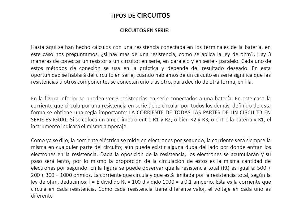 TIPOS DE CIRCUITOS CIRCUITOS EN SERIE: