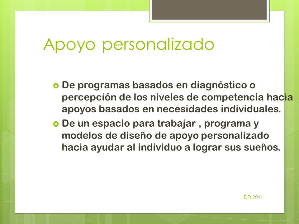 Apoyo personalizado De programas basados en diagnóstico o percepción de los niveles de competencia hacia apoyos basados en necesidades individuales.