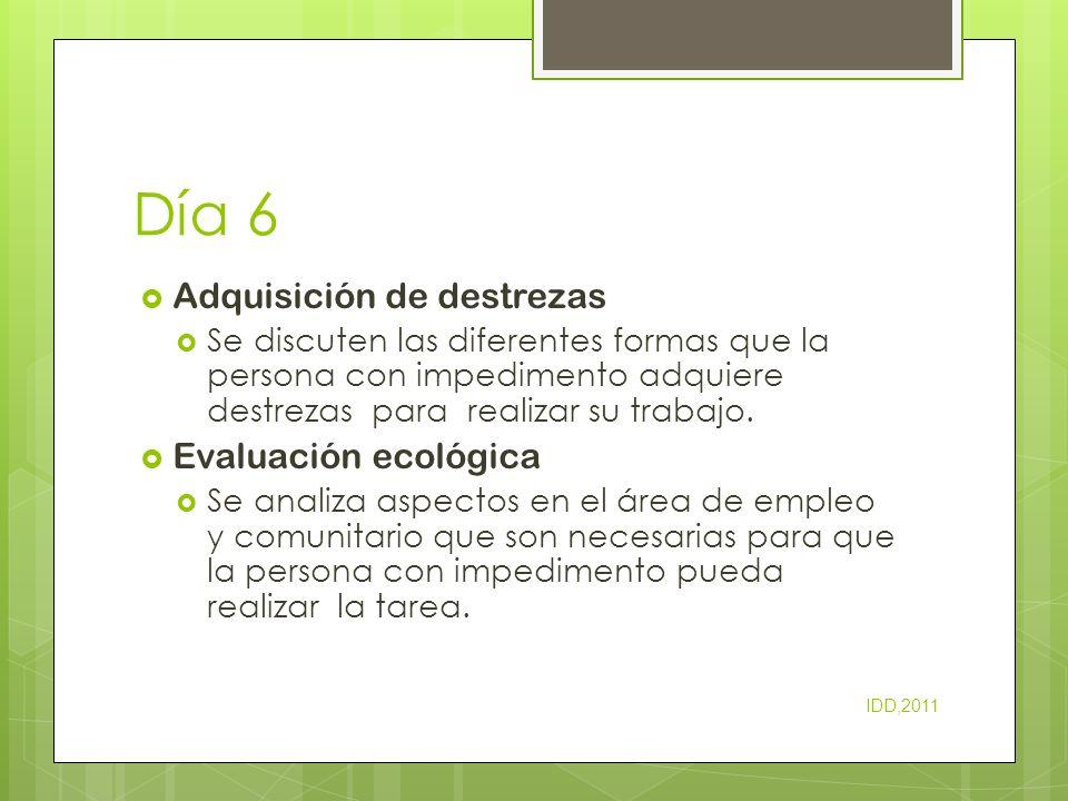 Día 6 Adquisición de destrezas Evaluación ecológica