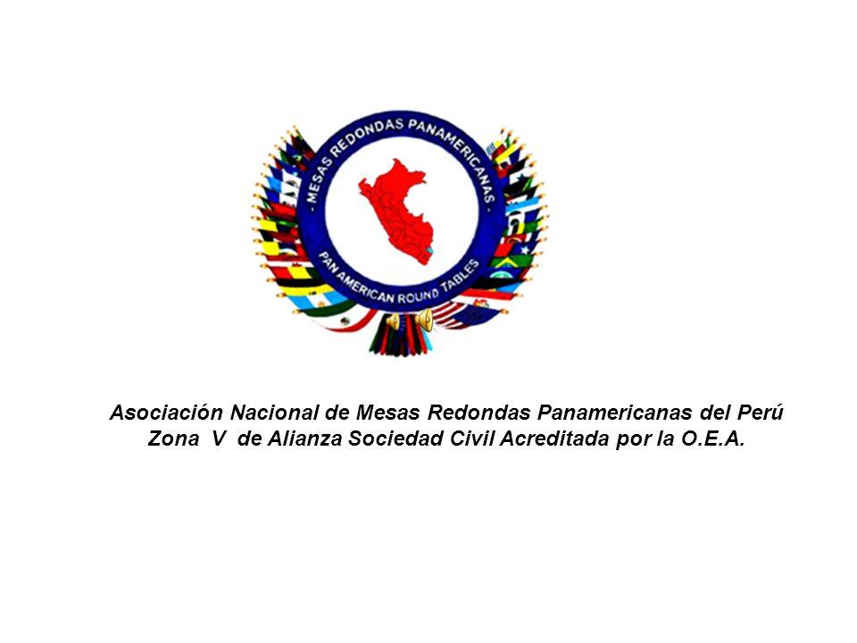 Asociación Nacional de Mesas Redondas Panamericanas del Perú Zona V de Alianza Sociedad Civil Acreditada por la O.E.A.