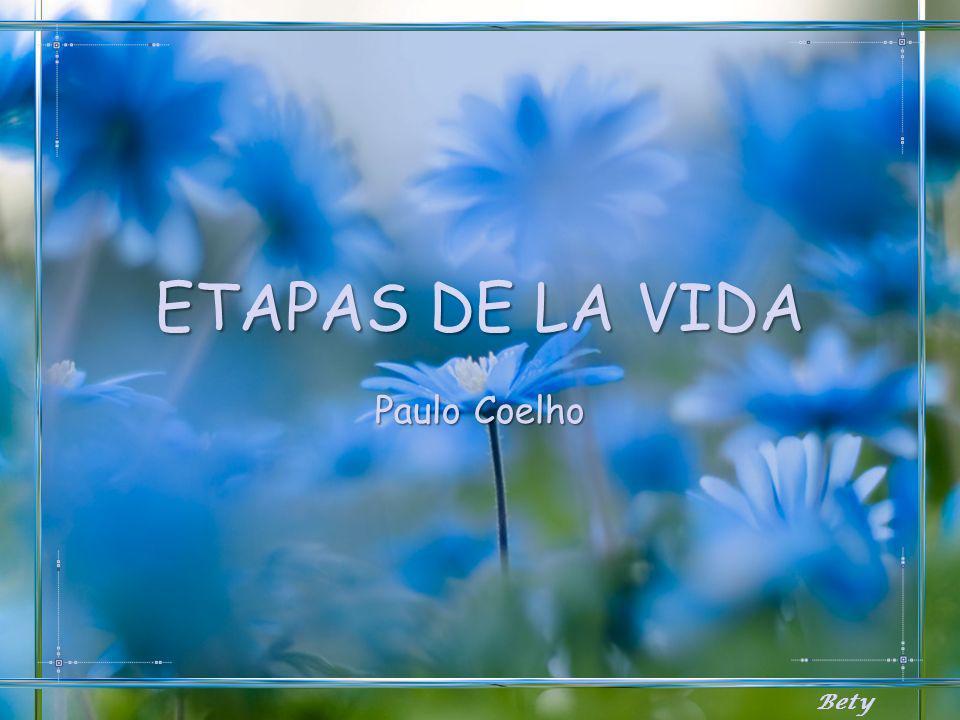 ETAPAS DE LA VIDA Paulo Coelho Bety