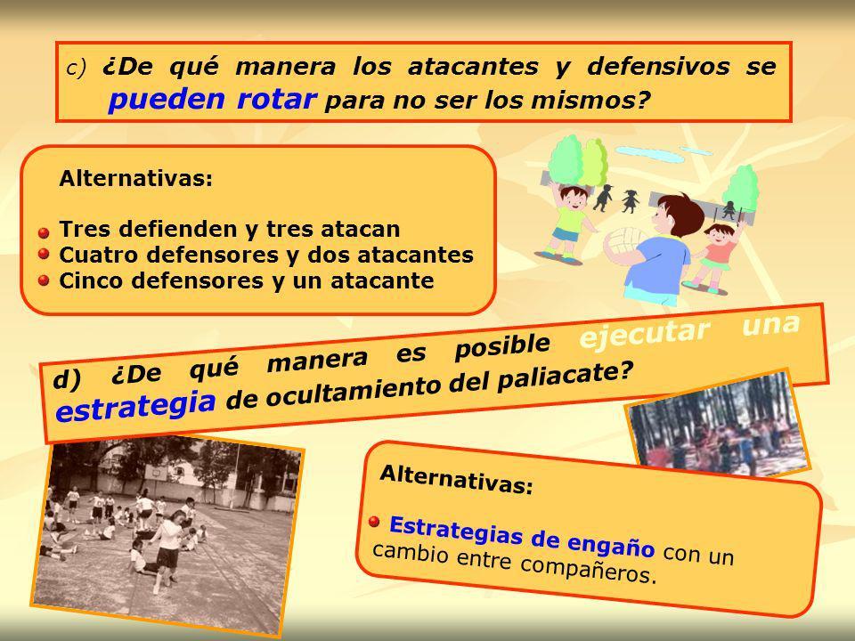 c) ¿De qué manera los atacantes y defensivos se pueden rotar para no ser los mismos