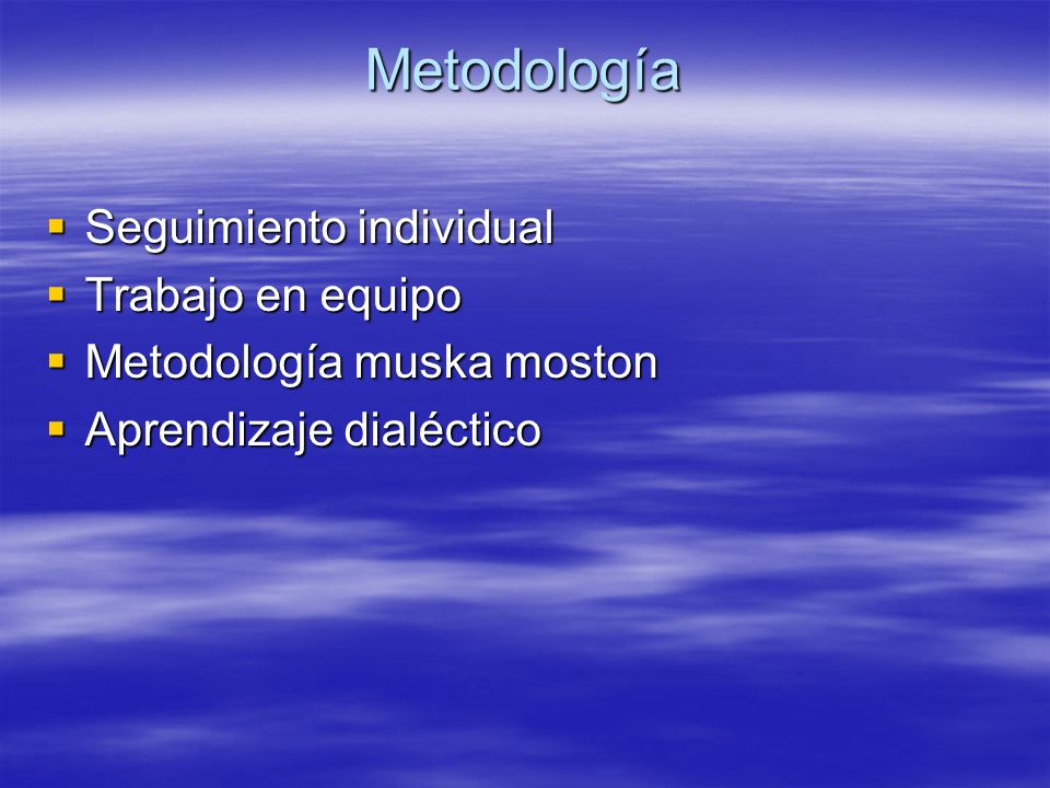 Metodología Seguimiento individual Trabajo en equipo